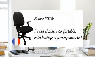 Solace 9020 V4 : Fini la chaise inconfortable, voici le siège ergo-responsable